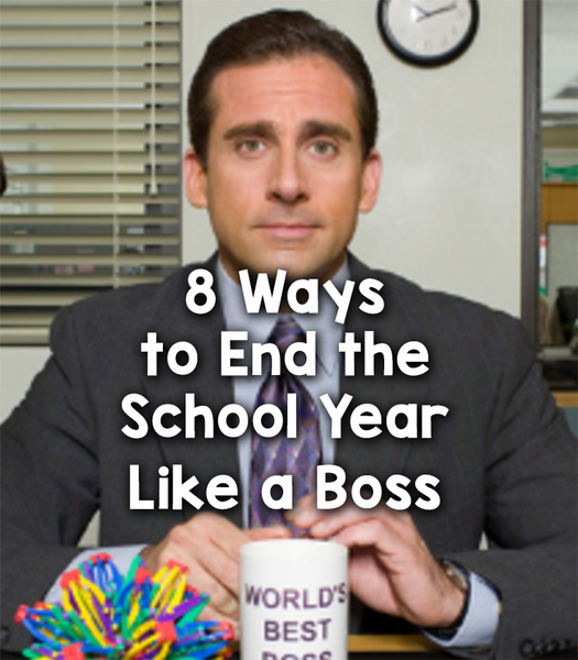 end the school year like a boss_feature image_Bored Teachers