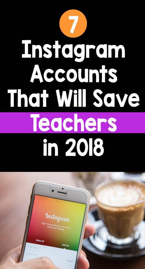 7 Instagram Accounts That Will Save Teachers in 2018
