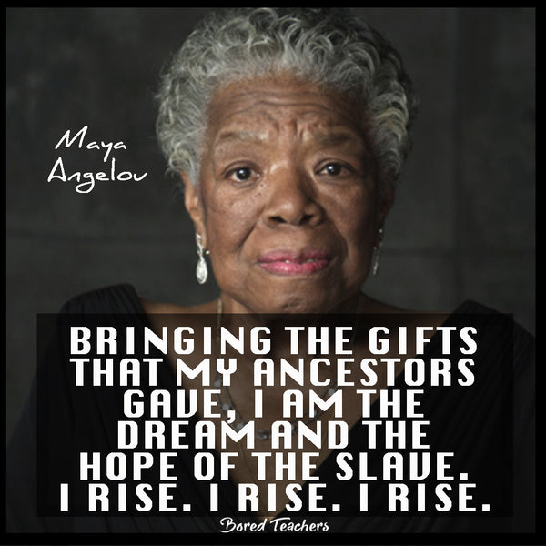 Black History Month Quotes- Maya Angelou - Bored Teachers
