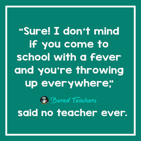 Said No Teacher Ever15_Bored Teachers
