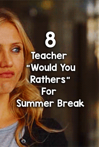 summer would you rathers_feature image_Bored Teachers