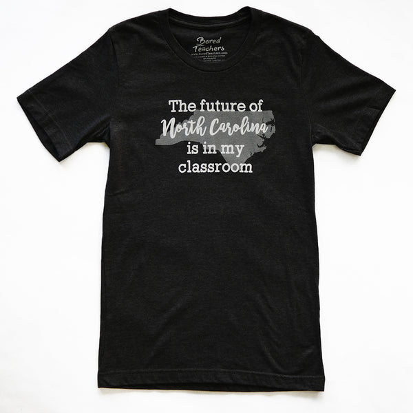 Future of North Carolina t-shirt_Bored Teachers