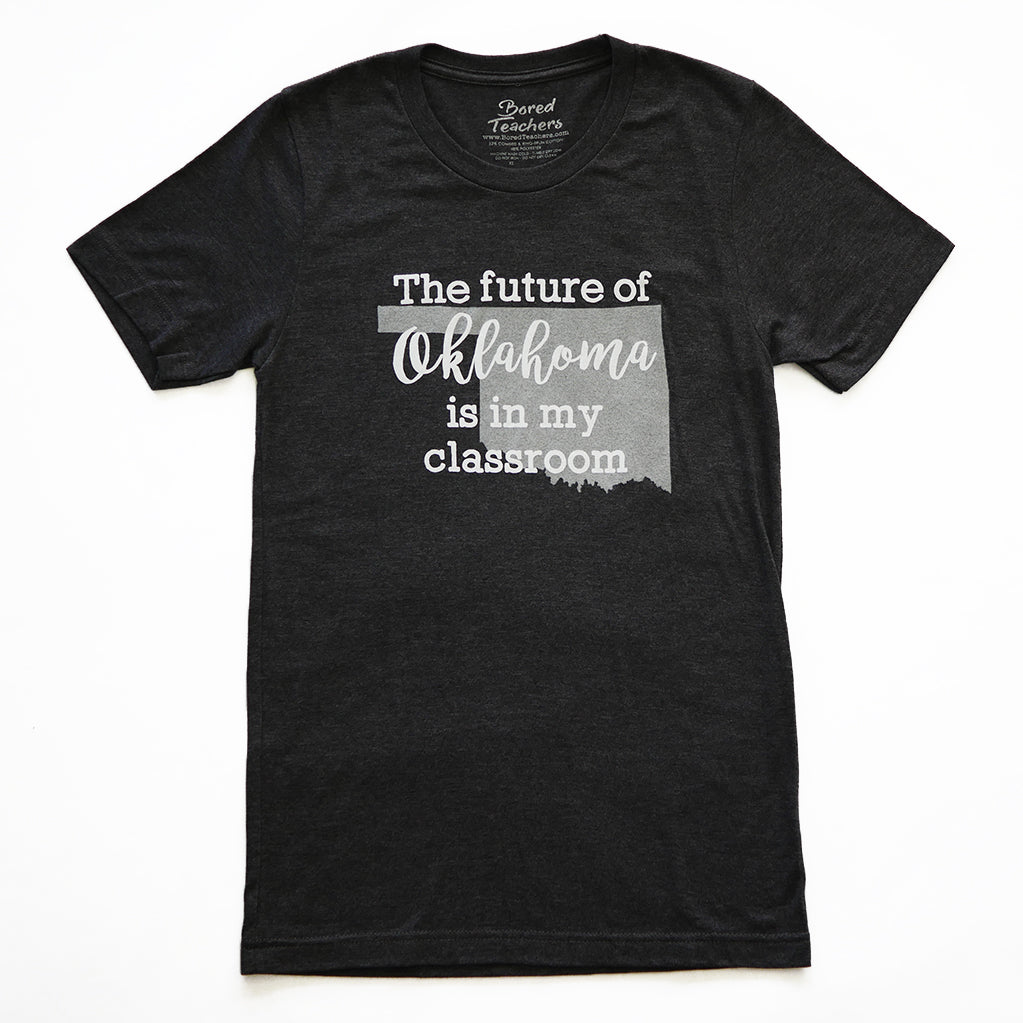 Future of Oklahoma t-shirt_Bored Teachers