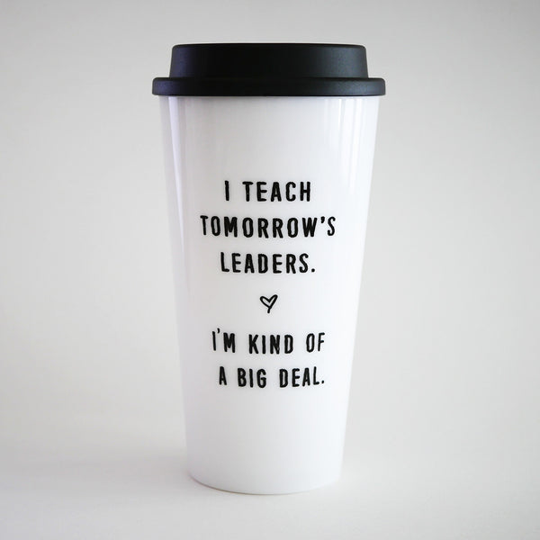 white teacher travel mug tomorrow's leaders teacher gift