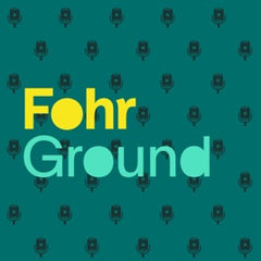 Fohr Ground podcast
