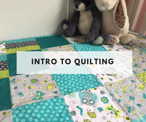 Intro to Quilting Class - May 10th, 24th and 31st - Evening
