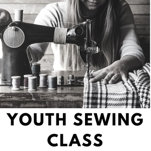 Youth Sewing Class - October 21st / 28th & November 4th - Weeknight
