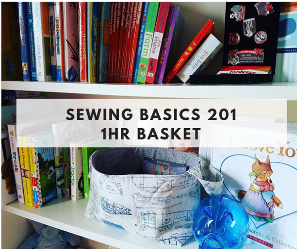 Sewing Basics 201 - 1hr Basket - May 18th - Weekend