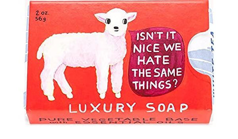 Hate the same things soap