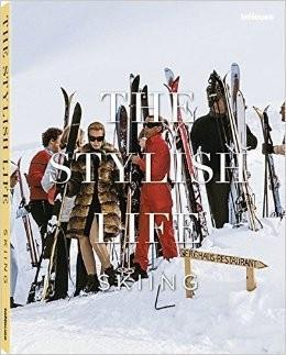 The Stylish Life Skiing by teNeues Publishing