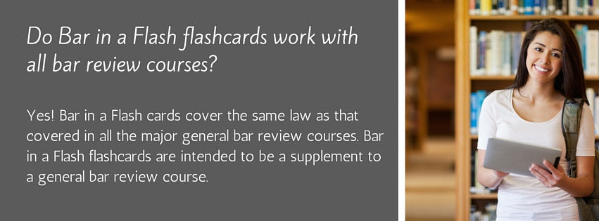 Do Bar in a Flash flashcards work with bar review courses?