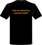 """Ask me about my mental health!"" Not Broken™ Men's Short Sleeve T-Shirt"
