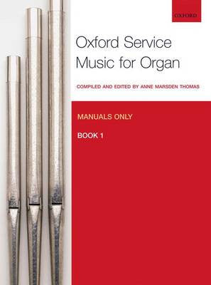 Oxford Service Music for Organ: Manuals only Book 1