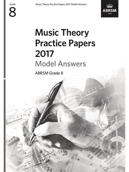 ABRSM Music Theory Past Papers 2017 Model Answers Grade 8