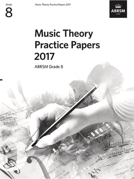 ABRSM Music Theory Past Papers 2017 Grade 8