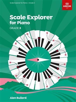 PIANO SCALES EXPLORER GRADE 3
