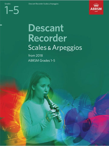 ABRSM Descant Recorder Scales & Arpeggios Grades 1–5 from 2018