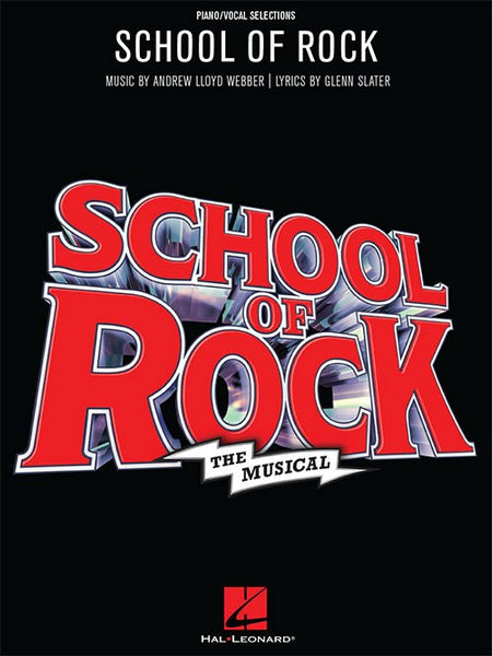 School Of Rock The Musical Songbook