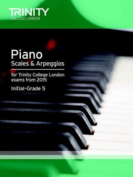 Trinity College London Piano Scales & Arpeggios From 2015 - Grades Initial-5