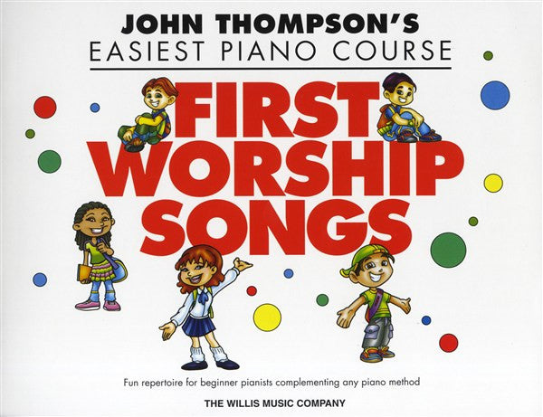 John Thompson's Easiest Piano Course First Worship Songs