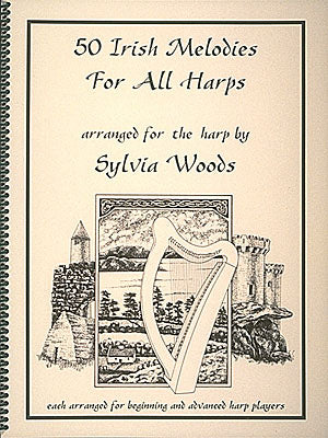 50 IRISH MELODIES FOR ALL HARPS SYLVIA WOODS