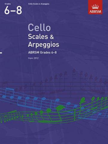 ABRSM Cello Scales And Arpeggios Grades 6-8 From 2012