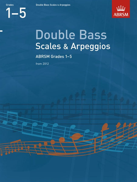ABRSM Double Bass Scales And Arpeggios Grades 1-5 From 2012