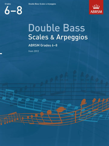 ABRSM Double Bass Scales And Arpeggios Grades 6-8 From 2012