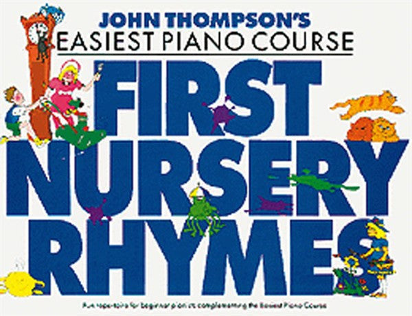 John Thompson's Easiest Piano Course First Nursery Rhymes