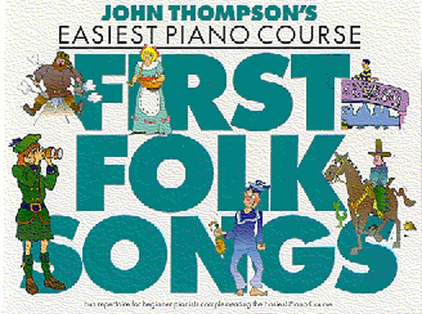 John Thompson's Easiest Piano Course First Folk Songs