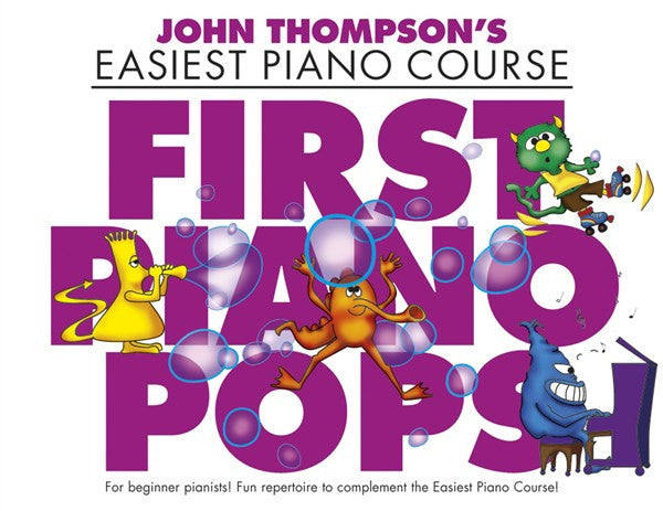 John Thompson's Easiest Piano Course First Piano Pops