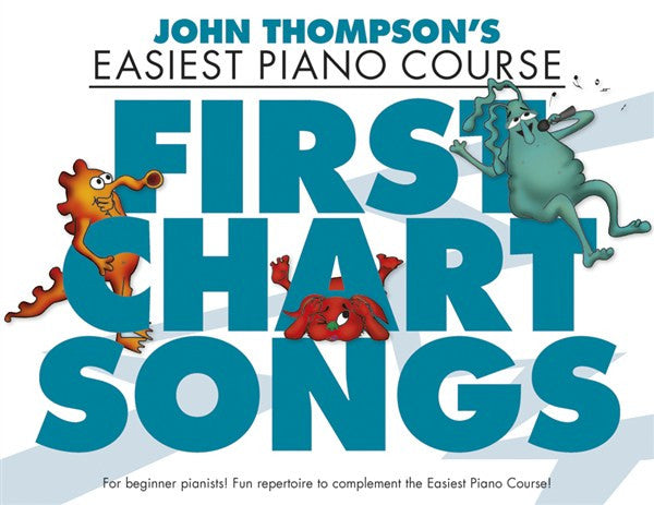 John Thompson's Easiest Piano Course First Chart Songs
