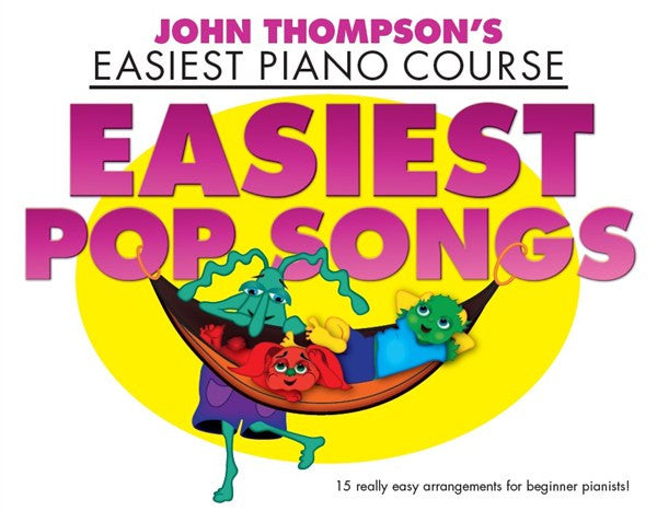 John Thompson's Easiest Piano Course Easiest Pop