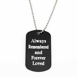 Always Remembered & Forever Loved- black aluminum dog tag pendant memorial necklace