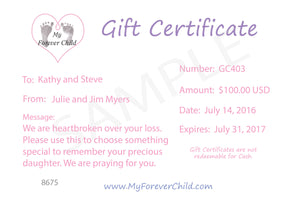 Gift Certificates make the perfect solution for those that want to give a memorial gift but not sure what the recipient would like to have