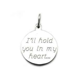 """I'll hold you in my heart..."" Sterling Silver Personalized Medium Round Charm in Cursive Font"