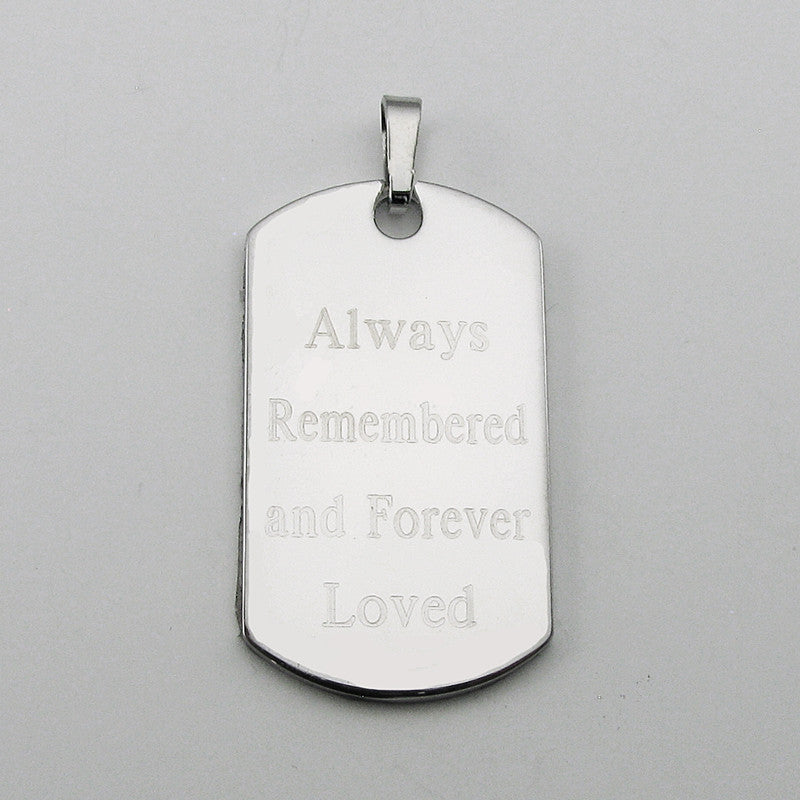 Always Remembered & Forever Loved- stainless steel dog tag pendant memorial pendant