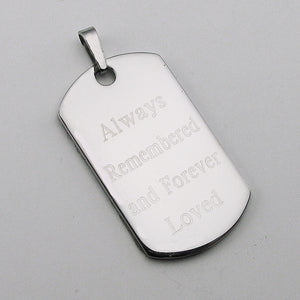 Always Remembered and Forever Loved Stainless Steel Dog Tag Memorial Pendant