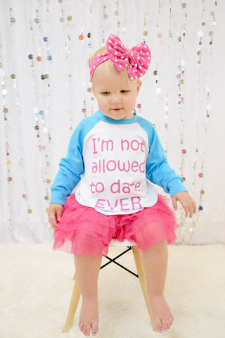I'm Not Allowed To Date... Raglan T-Shirt, Tutu, Headband