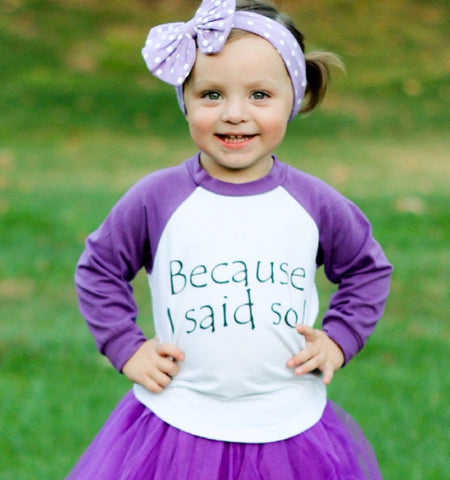 Because I Said So! Raglan T-Shirt