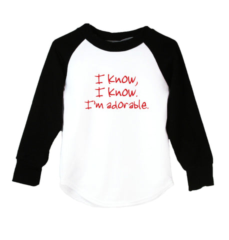 I Know I Know I'm Adorable Raglan T-Shirt