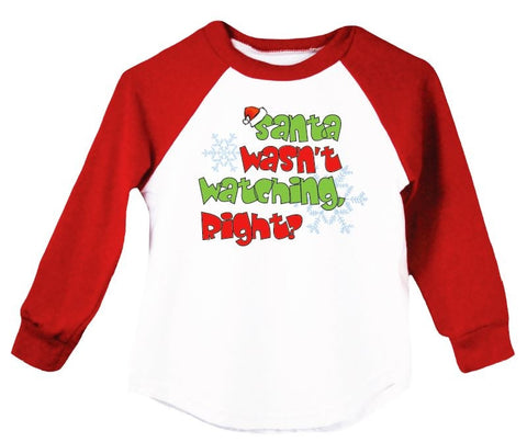 Santa Wasn't Watching Right? Raglan T-Shirt