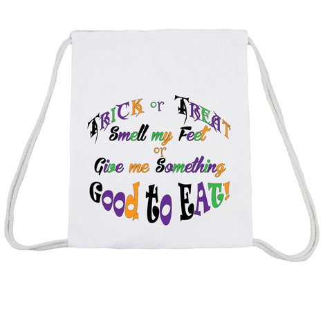 Trick Or Treat Smell My Feet...- Trick Or Treat Canvas Bag