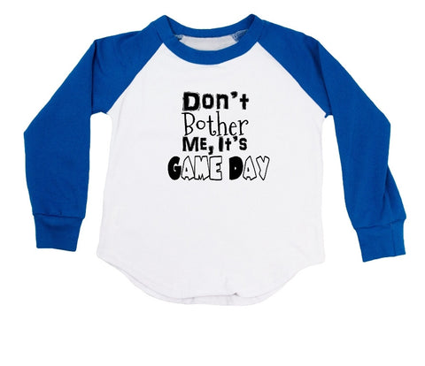 Don't Bother Me, It's Game Day Football Raglan T-Shirt