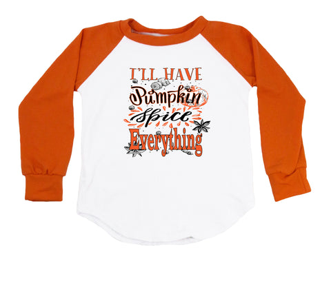 I'll Have Pumpkin Spice Everything - Personalized Raglan T-Shirt