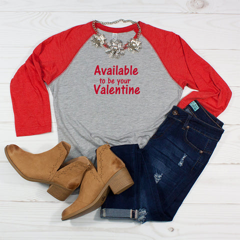 Available to be your Valentine- Women's Valentine's Raglan