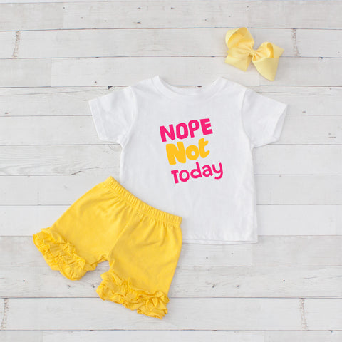 Nope Not Today - 3pc Shirt and Short Set