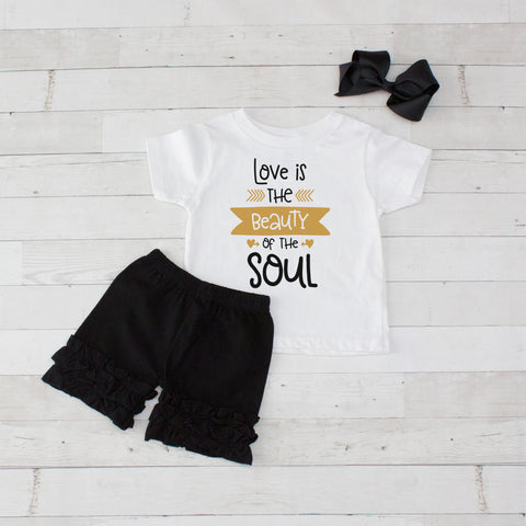 Love Is The Beauty Of The Soul - 3pc Shirt and Short Set