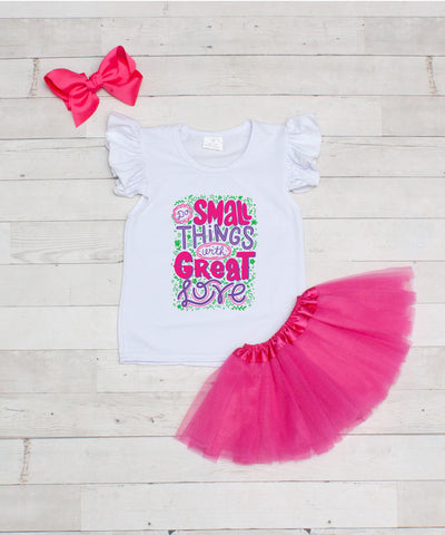 Do Small Things with Great Love - 3pc T-Shirt and Hot Pink Tutu Set