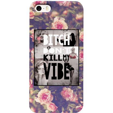 Bitch Don't Kill My Vibe Marilyn Phone Case